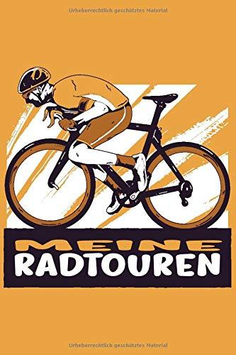Meine Radtouren: Fahrradtourenbuch Tagebuch für Radfahrer Logbuch für die Fahrradtour. Notiere die Tour um sich später zu erinnern und die Tour zu verbessern. Rennrad Vintage Retro
