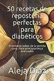 50 recetas de repostería perfectas para diabéticos: El brillante sabor de la comida sana. Para principiantes y avanzados