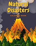 Natural Disasters Coloring Book: Facts Book about Volcanoes, Global Warming, Hurricanes, Tornado, Tsunami, Earthquake and More | Massive Environmental ... for Adults, Kids with Curiosities and Teens