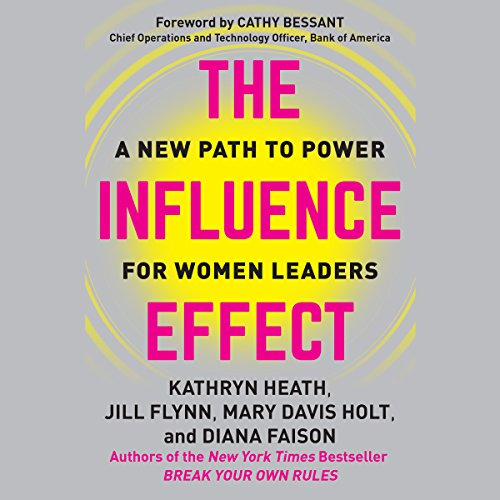 The Influence Effect: A New Path to Power for Women Leaders audiobook cover art