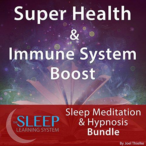 Super Health & Immune System Boost: Sleep Meditation & Hypnosis Bundle audiobook cover art