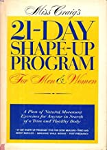 Miss Craig's 21-Day Shape-Up Program for Men and Women: A Plan of Natural Movement Exercises for Anyone in Search of a Trim and Healthy Body