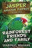 Rainforest Friends and Family (2) (Jasper - Amazon Parrot)