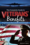 The Complete Guide to Veterans' Benefits Everything You Need to Know Explained Simply