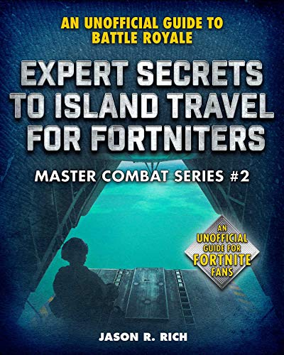 Expert Secrets to Island Travel for Fortniters: An Unofficial Guide to Battle Royale (Master Combat) (English Edition)