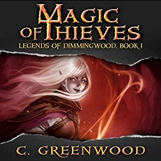 Magic of Thieves     Legends of Dimmingwood, Book 1              By:                                                                                                                                 C. Greenwood                               Narrated by:                                                                                                                                 Ashley Arnold                      Length: 4 hrs and 28 mins     209 ratings     Overall 3.8