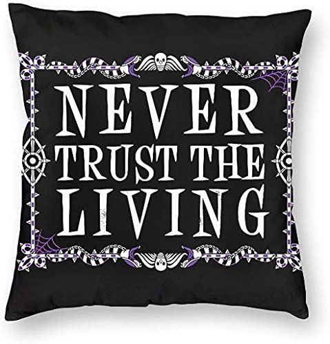 HESMENO Never Trust The Living – Beetlejuice – Creepy Cute Goth – Oculto dormitorio/sala de estar/sofá preciosa funda de almohada 45,7 cm