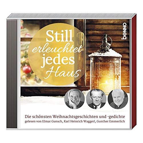 CD »Still erleuchtet jedes Haus«: Die schönsten Weihnachtsgeschichten und -gedichte gelesen von Elmar Gunsch, Karl Heinrich Waggerl, Gunther Emmerlich, u.a.