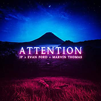ATTENTION (feat. Evan & Marvin Thomas)