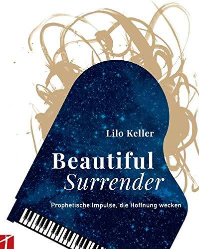 Beautiful Surrender: Prophetische Impulse, die Hoffnung wecken