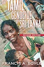 The Tamil Genocide by Sri Lanka: The Global Failure to Protect Tamil Rights Under International Law by Francis A. Boyle (2016-03-01)
