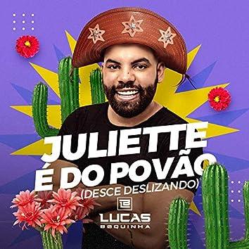 Juliette é do Povão (Desce Deslizando)