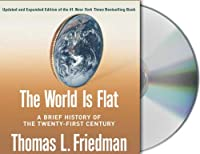 The World Is Flat: A Brief History of the Twenty-first Century : Updated and Expanded