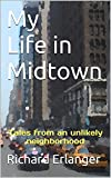 My Life in Midtown: Tales from an unlikely neighborhood (New York-Ya Gotta Love It Book 3) (English Edition)
