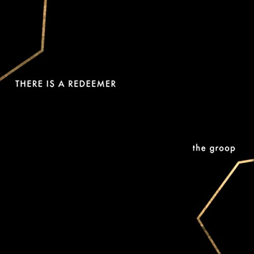 The Groop - There Is a Redeemer 2019