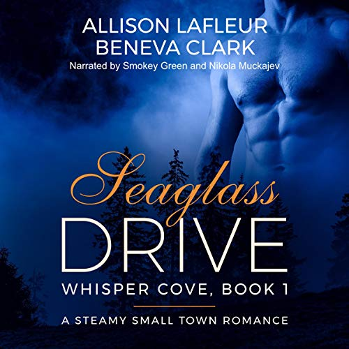 Seaglass Drive: A Steamy Small Town Romance audiobook cover art