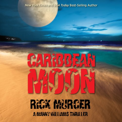 Caribbean Moon     A Manny Williams Thriller, Book 1              De :                                                                                                                                 Rick Murcer                               Lu par :                                                                                                                                 Fred Kennedy                      Durée : 7 h et 33 min     Pas de notations     Global 0,0