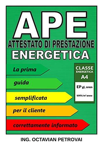 APE - Attestato di Prestazione Energetica: La prima Guida per il cliente informato (Energetica Roma Vol. 1)