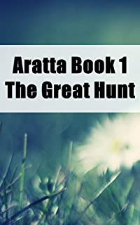 Aratta Book 1 The Great Hunt (German Edition)