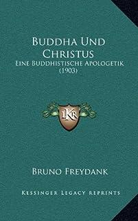 Buddha Und Christus: Eine Buddhistische Apologetik (1903)