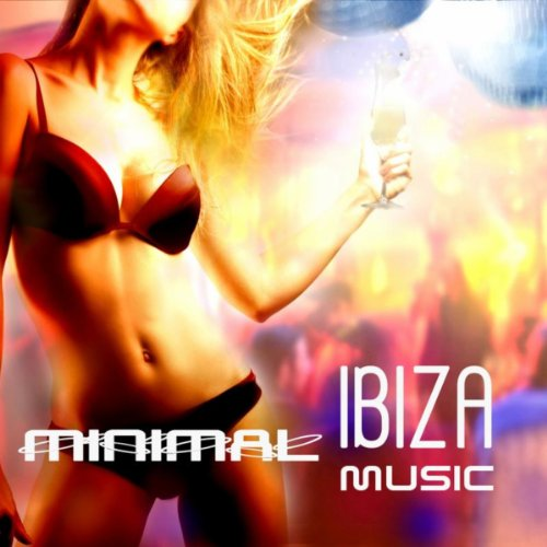 Ibiza 2011 Minimal Music - Minimal Techno Workout Music Best Workout Music and Songs Ideal for Aerobic Dance, Music for Exercise, Fitness, Workout, Aerobics, Running, Walking, Dynamix, Cardio, Weight Loss, Elliptical and Treadmill