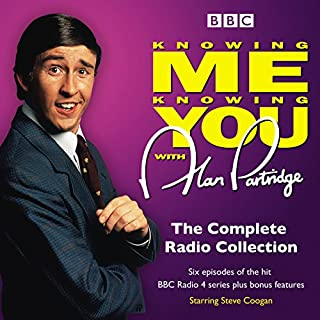 Knowing Me Knowing You with Alan Partridge     BBC Radio 4 comedy              By:                                                                                                                                 Steve Coogan,                                                                                        Patrick Marber                               Narrated by:                                                                                                                                 Patrick Marber,                                                                                        Rebecca Front,                                                                                        Steve Coogan                      Length: 3 hrs and 55 mins     112 ratings     Overall 4.8