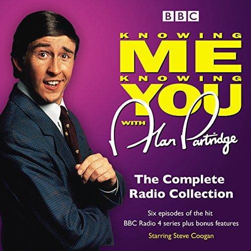 Knowing Me Knowing You with Alan Partridge     BBC Radio 4 comedy              By:                                                                                                                                 Steve Coogan,                                                                                        Patrick Marber                               Narrated by:                                                                                                                                 Patrick Marber,                                                                                        Rebecca Front,                                                                                        Steve Coogan                      Length: 3 hrs and 55 mins     8 ratings     Overall 4.6