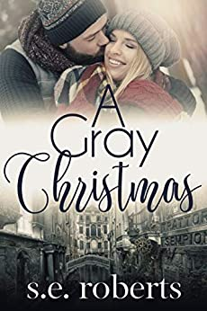 A Gray Christmas by [S.E. Roberts]