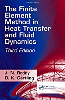 The Finite Element Method in Heat Transfer and Fluid Dynamics (Applied and Computational Mechanics)