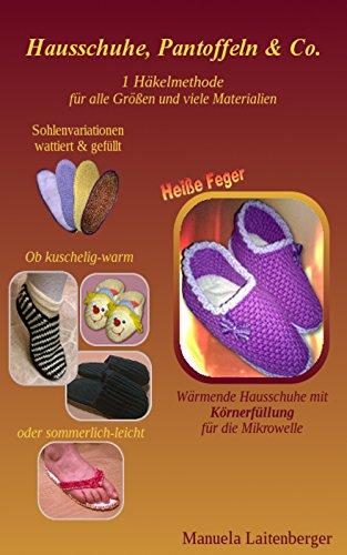 Hausschuhe, Pantoffeln & Co.: 1 Häkelmethode für alle Größen und viele Materialien