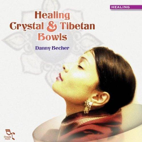 Healing Crystal & Tibetan Bowls by Danny Becher (2008-03-11)