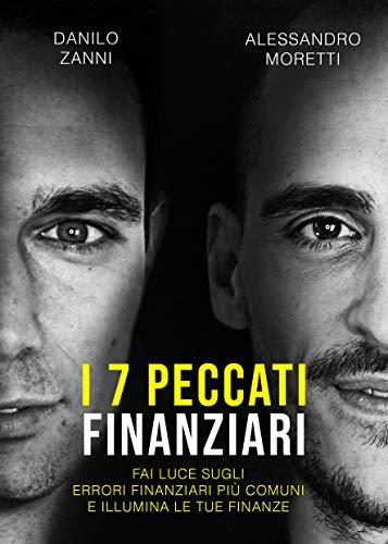 I 7 peccati finanziari: Fai luce sugli errori finanziari più comuni e illumina le tue finanze