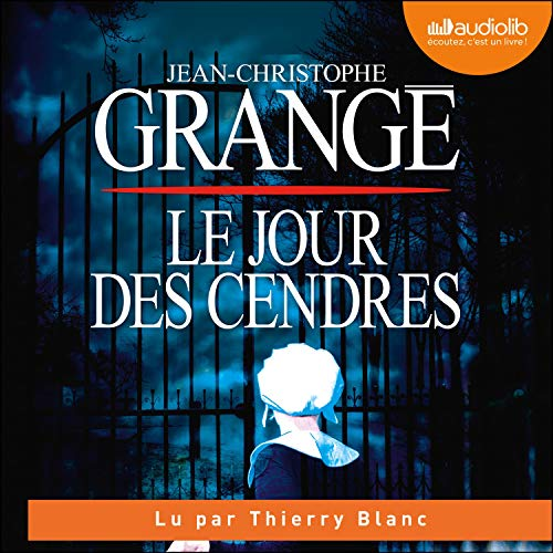 Le Jour des cendres Audiobook By Jean-Christophe Grangé cover art