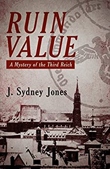 Ruin Value: A Mystery of the Third Reich by [J. Sydney Jones]