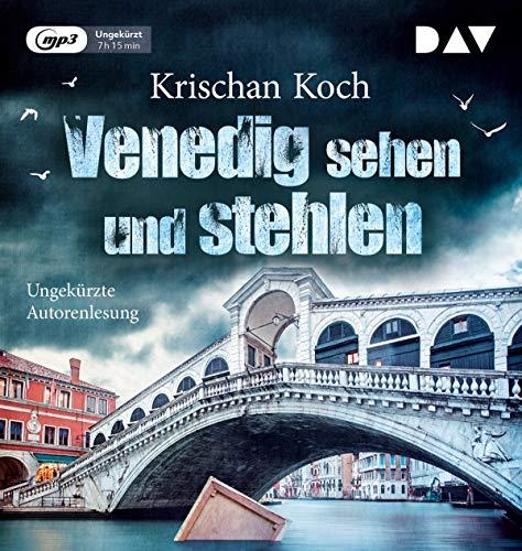 Venedig sehen und stehlen: Ungekürzte Autorenlesung mit Krischan Koch (1 mp3-CD)