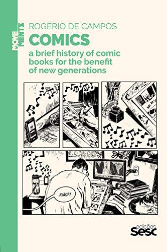Comics: a brief history of comic books for the benefit of new generations (Coleção Deslocamentos) (English Edition)