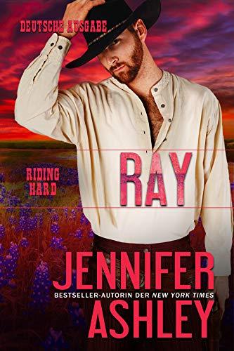 Ray: Deutsche Ausgabe (Riding Hard 7)
