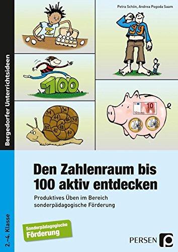 Den Zahlenraum bis 100 aktiv entdecken: Produktives Üben im Bereich sonderpädagogische Förderung (2. bis 4. Klasse)