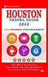 Houston Travel Guide 2022: Shops, Arts, Entertainment and Good Places to Drink and Eat in Houston, Texas (Travel Guide 2022)