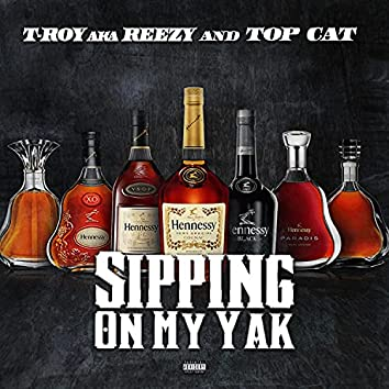 Sipping On My Yak (feat. Top Cat)