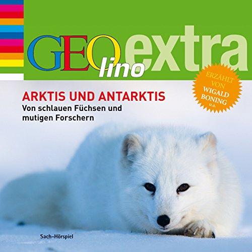 Arktis und Antarktis (GEOlino extra Hör-Bibliothek) Titelbild