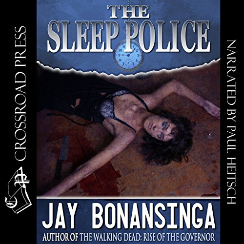 The Sleep Police                   By:                                                                                                                                 Jay Bonansinga                               Narrated by:                                                                                                                                 Paul Heitsch                      Length: 8 hrs and 55 mins     11 ratings     Overall 4.0