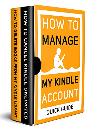How to Manage my Kindle Account: 2 Books in 1: How to Delete Books from my Kindle library, Cancel Kindle Unlimited (How to manage my Account Book 3) (English Edition)