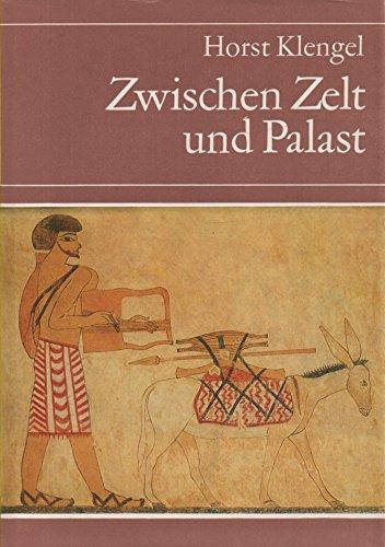 Zwischen Zelt und Palast - die Begegnung von Nomaden und Seßhaften im alten Vorderasien.