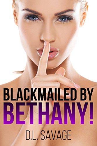Blackmailed by Bethany! (Forced Feminization Novella)