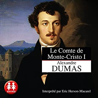 Le comte de Monte-Cristo 1                   By:                                                                                                                                 Alexandre Dumas                               Narrated by:                                                                                                                                 Éric Herson-Macarel                      Length: 25 hrs and 9 mins     34 ratings     Overall 5.0