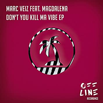 Don't You Kill Ma Vibe EP