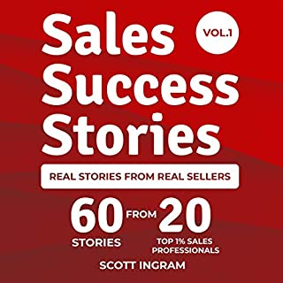Sales Success Stories: 60 Stories from 20 Top 1% Sales Professionals                   Auteur(s):                                                                                                                                 Scott Ingram                               Narrateur(s):                                                                                                                                 Scott Ingram,                                                                                        Various                      Durée: 7 h et 16 min     Pas de évaluations     Au global 0,0