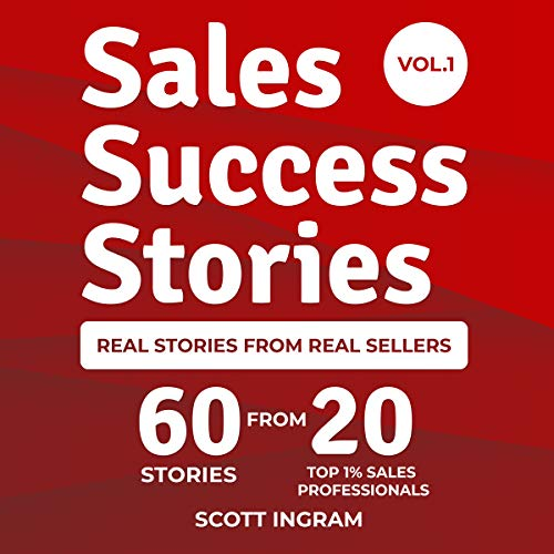 Page de couverture de Sales Success Stories: 60 Stories from 20 Top 1% Sales Professionals