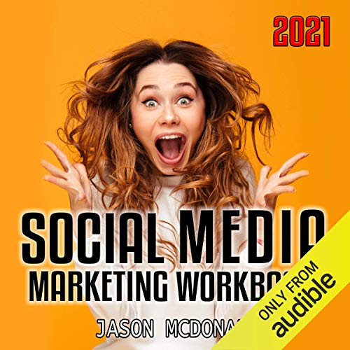 Social Media Marketing Workbook 2021 Audiobook By Jason McDonald PhD cover art